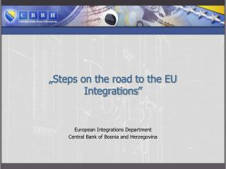 """Steps on the road to the EU Integrations """