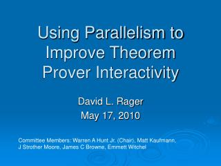 Using Parallelism to Improve Theorem Prover Interactivity