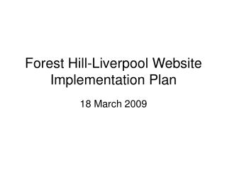 Forest Hill-Liverpool Website Implementation Plan