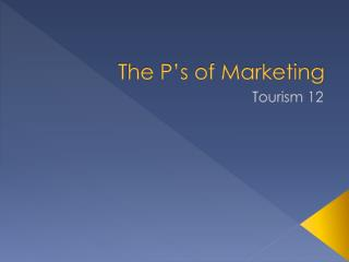 The P's of Marketing