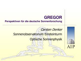 GREGOR Perspektiven für die deutsche Sonnenforschung