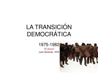 LA TRANSICI�N DEMOCR�TICA
