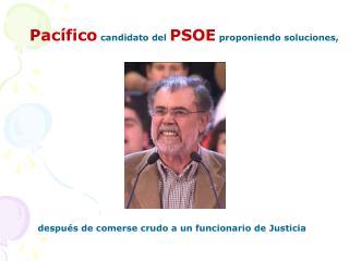 Pacífico candidato del PSOE proponiendo soluciones,
