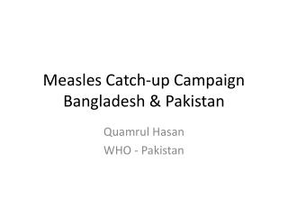 Measles Catch-up Campaign Bangladesh & Pakistan