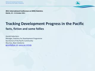Tracking Development Progress in the Pacific  facts, fiction and some follies  Gerald Haberkorn