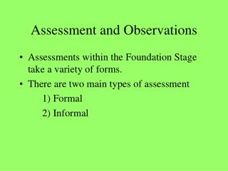 Assessment and Observations