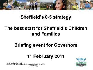 Sheffield's 0-5 strategy  The best start for Sheffield's Children