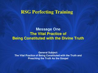 Message One The Vital Practice of  Being Constituted with the Divine Truth