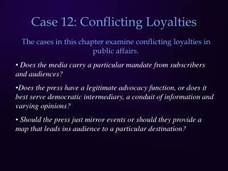Case 12: Conflicting Loyalties