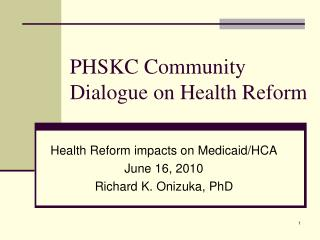 PHSKC Community  Dialogue on Health Reform