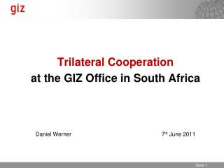 Trilateral Cooperation at the GIZ Office in South Africa