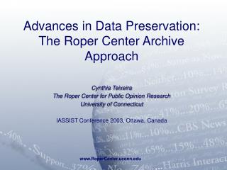 Advances in Data Preservation: The Roper Center Archive Approach