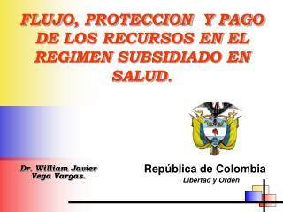 FLUJO, PROTECCION  Y PAGO DE LOS RECURSOS EN EL REGIMEN SUBSIDIADO EN SALUD.