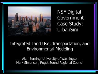 NSF Digital Government Case Study: UrbanSim