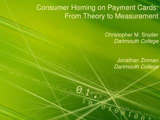 Consumer Homing on Payment Cards: From Theory to Measurement Christopher M. Snyder