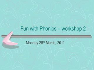 Fun with Phonics – workshop 2