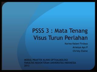 PSSS 3 : Mata Tenang Visus Turun Perlahan