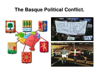 The Basque Political Conflict.