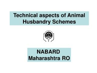 Technical aspects of Animal Husbandry Schemes