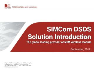 SIMCom  DSDS Solution Introduction The global leading provider of M2M wireless module