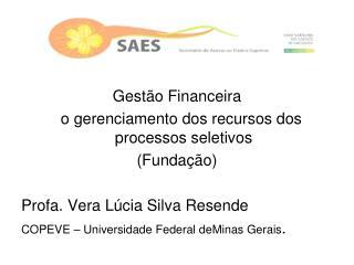 Gestão Financeira    o gerenciamento dos recursos dos processos seletivos (Fundação)