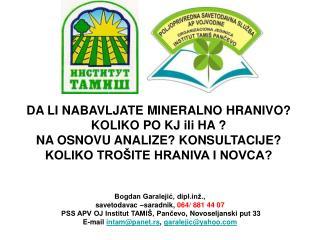Bogdan Garalejić, diplž., savetodavac –saradnik ,  064/ 881 44 07
