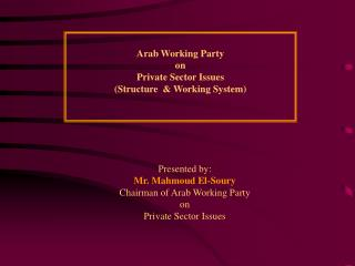 Arab Working Party on  Private Sector Issues (Structure  & Working System)