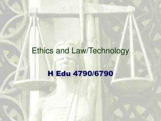 Ethics and Law/Technology