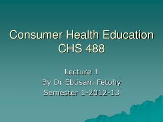 Consumer Health Education CHS 488