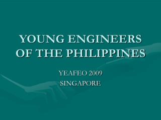 YOUNG ENGINEERS OF THE PHILIPPINES