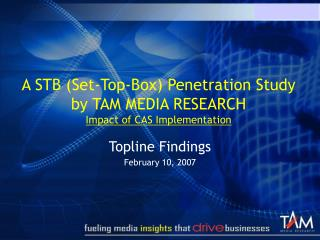 A STB Set-Top-Box Penetration Study by TAM MEDIA RESEARCH Impact of CAS Implementation
