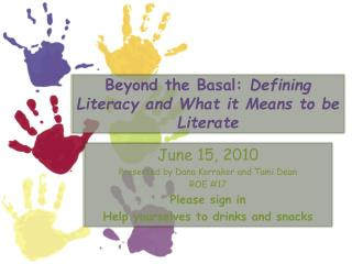 Beyond the Basal:  Defining Literacy and What it Means to be Literate