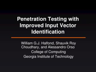 Penetration Testing with Improved Input Vector Identification