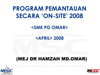PROGRAM PEMANTAUAN SECARA 'ON-SITE' 2008 <SMK PG OMAR> <APRIL> 2008