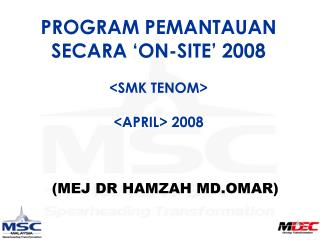 PROGRAM PEMANTAUAN SECARA 'ON-SITE' 2008 <SMK TENOM> <APRIL> 2008