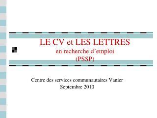 LE CV et LES LETTRES en recherche d'emploi (PSSP)