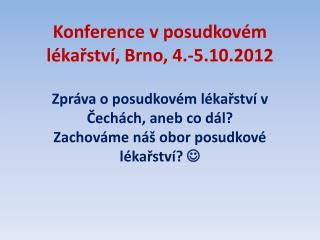 Konference v posudkovém lékařství, Brno, 4.-5.10.2012