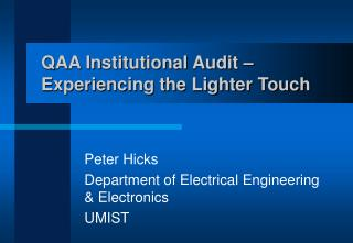 QAA Institutional Audit �  Experiencing the Lighter Touch