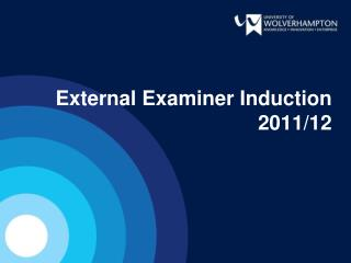 External Examiner Induction 2011/12