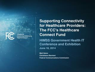Supporting Connectivity for Healthcare Providers: The FCC�s Healthcare Connect Fund