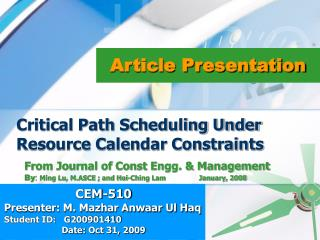 Critical Path Scheduling Under Resource Calendar Constraints