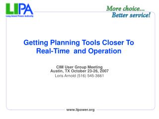 Getting Planning Tools Closer To Real-Time  and Operation