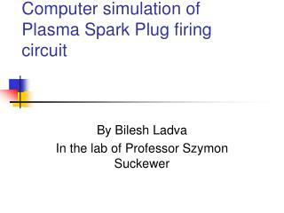 Computer simulation of Plasma Spark Plug firing circuit