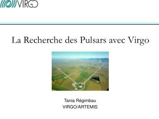 La Recherche des Pulsars avec Virgo