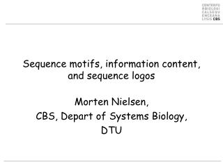 Sequence motifs, information content,  and sequence logos
