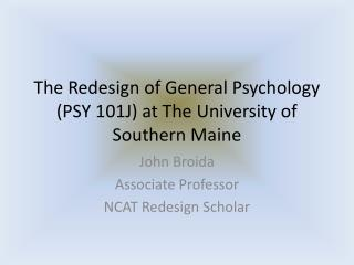 The Redesign of General Psychology (PSY 101J) at The University of Southern Maine
