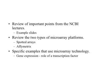 Review of important points from the NCBI lectures. Example slides