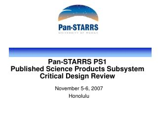 Pan-STARRS PS1  Published Science Products Subsystem  Critical Design Review