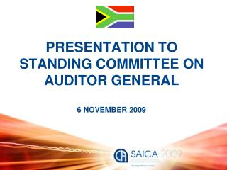 PRESENTATION TO STANDING COMMITTEE ON AUDITOR GENERAL 6 NOVEMBER 2009