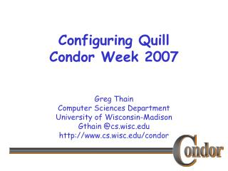 Configuring Quill Condor Week 2007